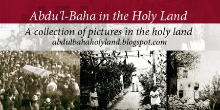blog abdul baha holy land