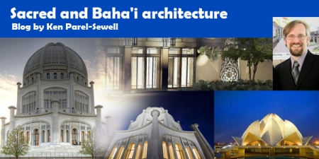 blog sacred and baha'i architecture